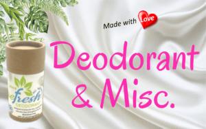 Deodorant & Misc