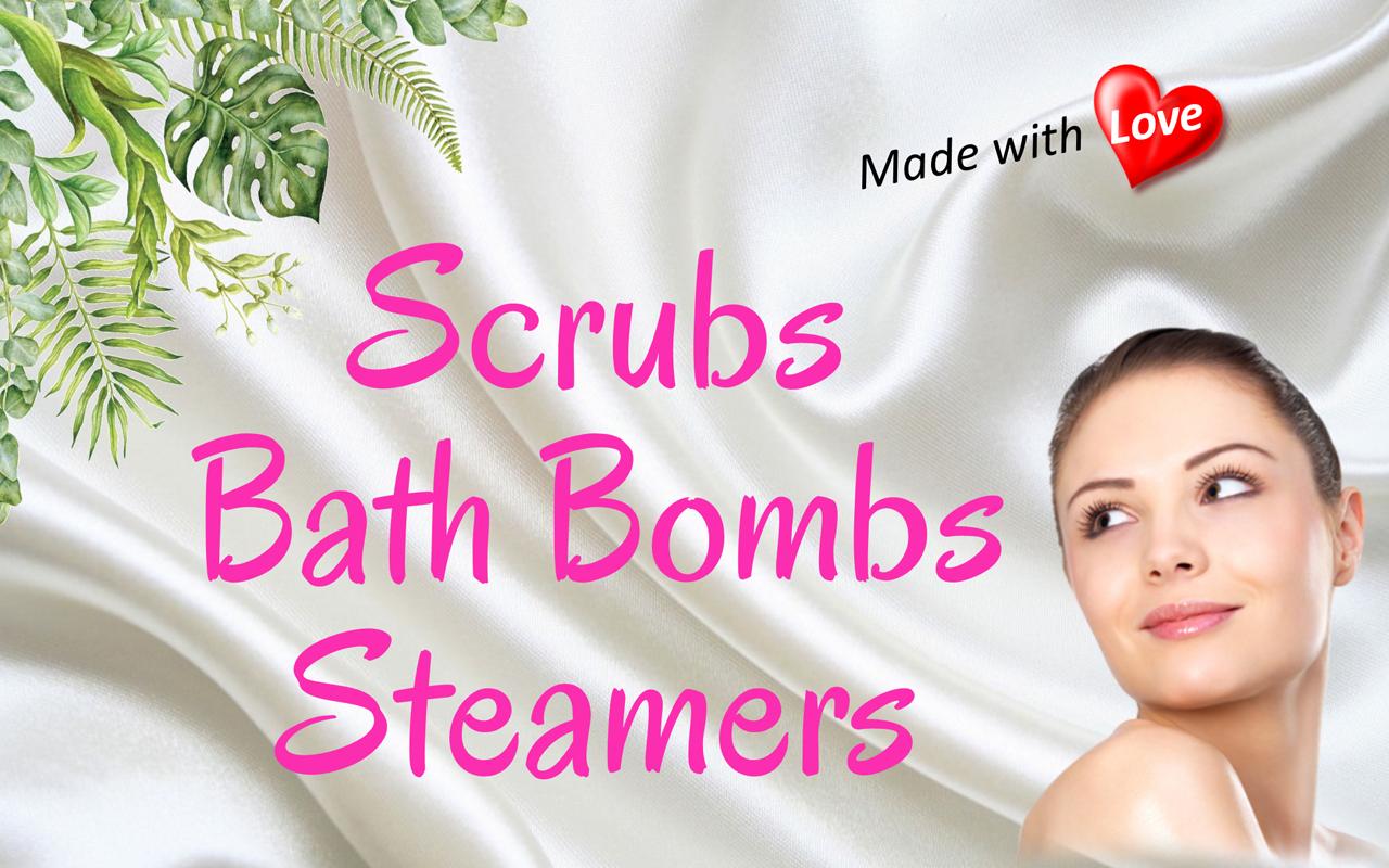 Scrubs, Bath Bombs, Steamers